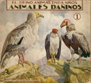 Publicaciones que demuestran que la persecución de ciertas especies estaba aprobada por la sociedad y se fomentaba desde bien pequeños. Hoy en día dichas especies son emblemáticas de nuestra naturaleza